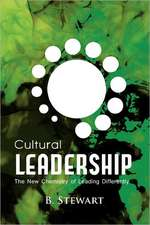 Cultural Leadership:  The New Chemistry of Leading Differently