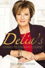 Delia Smith's Complete Cookery Course:  An Autobiography