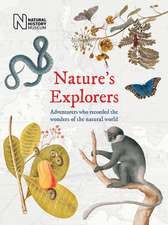 Nature's Explorers: Adventurers Who Recorded the Wonders of the Natural World