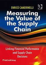 Measuring the Value of Supply Chain: Linking Financial Decisions and Supply Chain Performance