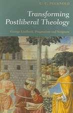 Transforming Postliberal Theology: George Lindbeck, Pragmatism and Scripture
