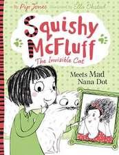 Squishy McFluff: Meets Mad Nana Dot