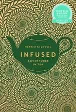 Infused: Adventures in Tea