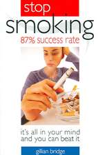 Stop Smoking 87% Success Rate:  It's All in Your Mind and You Can Beat It