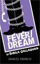 Fever/Dream