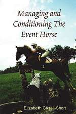 Managing and Conditioning the Event Horse