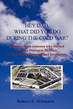 Hey Dad, What Did You Do During the Cold War?