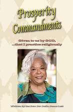 Prosperity Commandments:  Given to Us by God, That I Practice Religiously