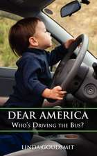 Dear America: Who's Driving the Bus?