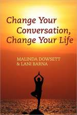 Change Your Conversation, Change Your Life