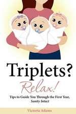 Triplets? Relax!