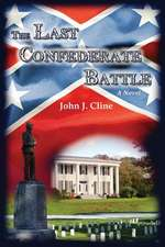 The Last Confederate Battle