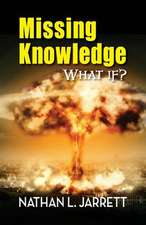 Missing Knowledge, What If?