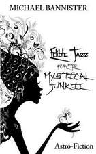 Edible Jazz for the Mystical Junkie