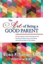 The Art of Being a Good Parent