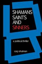 Shamans Saints and Sinners