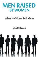 Men Raised by Women