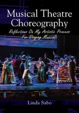 Musical Theatre Choreography: Reflections of My Artistic Process for Staging Musicals
