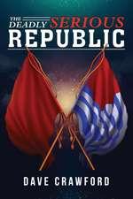 Deadly Serious Republic