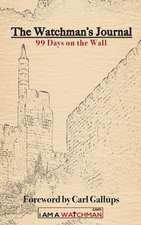 Kerr, J: Watchman's Journal 99 Days on the Wall