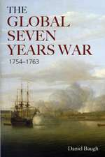 The Global Seven Years War, 1754-1763:  Britain and France in a Great Power Contest