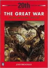 The Great War: The First World War 1914-18