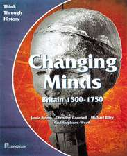 Changing Minds Britain 1500-1750 Pupil's Book