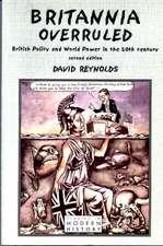 Britannia Overruled:  British Policy and World Power in the Twentieth Century
