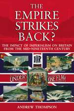 The Empire Strikes Back?:  The Impact of Imperialism on Britain from the Mid-Nineteenth Century