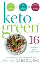 Keto Green 16: Harness the Combined Fat-Burning Power of Ketogenic Eating + the Nourishing Strength of Alkaline Foods for Rapid Weigh