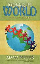 To Change the World and Other Stories