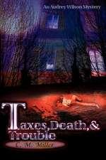Taxes, Death & Trouble
