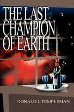 The Last Champion of Earth