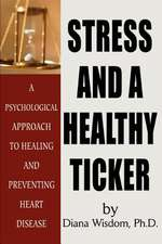Stress and a Healthy Ticker