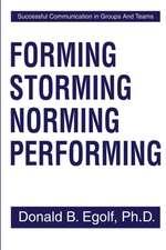 Forming Storming Norming Performing