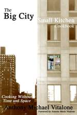 The Big City Small Kitchen Cookbook