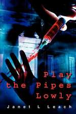 Play the Pipes Lowly