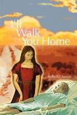 I'll Walk You Home