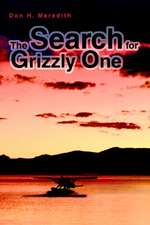 The Search for Grizzly One