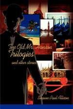 The Old Mr. Hanson Trilogies