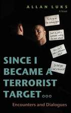 Since I Became a Terrorist Target