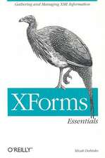 Xforms Essentials:  An O'Reilly Research Report