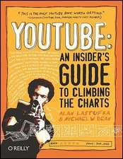 YouTube: An Insider′s Guide to Climbing the Charts