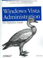 Windows Vista Administration:  The Definitive Guide