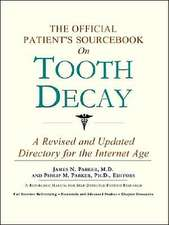 The Official Patient's Sourcebook on Tooth Decay