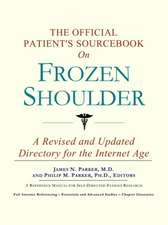 The Official Patient's Sourcebook on Frozen Shoulder