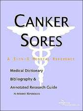 Canker Sores - A Medical Dictionary, Bibliography, and Annotated Research Guide to Internet References