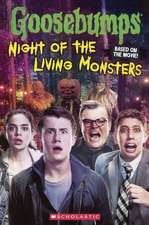 Goosebumps Movie:  Night of the Living Monsters