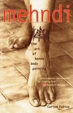 Mehndi:  The Art of Henna Body Painting