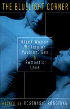 The Bluelight Corner:  Black Women Writing on Passion, Sex, and Romantic Love